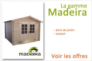 Abris pour le jardin en bois ou m�tal de la marque Madeira, un bon rapport qualit�/prix livr� chez vous